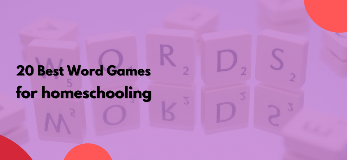 How word games help your kids in the covid-19 of homeschooling.